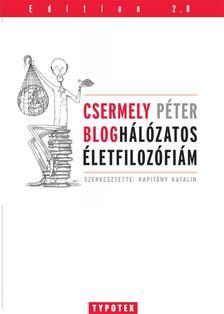 Csermely Péter - Kapitány Katalin szerk. - Bloghálózatos életfilozófiám