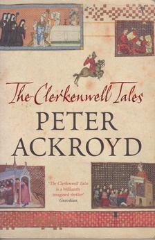 ACKROYD, PETER - The Clerkenwell Tales [antikvár]