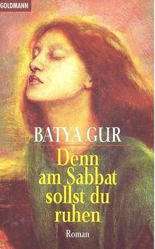 GUR, BATYA - Denn am Sabbat sollst du ruhen [antikvár]