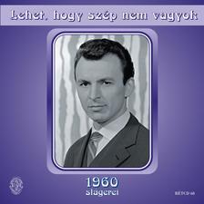 - Lehet, hogy szép nem vagyok - 1960 slágerei