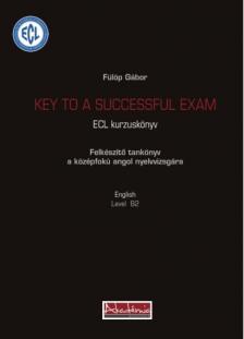 Fülöp Gábor - KEY TO A SUCCESSFUL EXAM