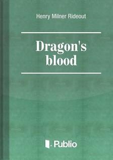 Milner Rideout Henry - Dragons blood [eKönyv: pdf, epub, mobi]