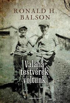 Ronald H. Balson - Valaha testvérek voltunk #