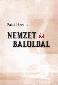 Pataki Ferenc - Nemzet és baloldal