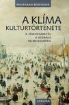 Wolfgang Behringer - A klíma kultúrtörténete (2.kiadás)