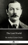 Delphi Classics Sir Arthur Conan Doyle, - The Lost World by Sir Arthur Conan Doyle (Illustrated) [eKönyv: epub,  mobi]