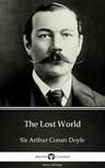 Delphi Classics Sir Arthur Conan Doyle, - The Lost World by Sir Arthur Conan Doyle (Illustrated) [eKönyv: epub, mobi]