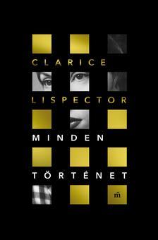 Lispector, Clarice - Minden történet