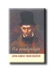 LOVIK KÁROLY - AZ ARANYPOLGÁR