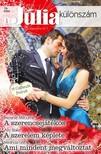 Melanie Milburne, Ally Blake, Miranda Lee - Júlia különszám 78. kötet - A szerencsejátékos (A Caffarelli fivérek 3.), A szerelem képlete, Ami mindent megváltoztat [eKönyv: epub, mobi]