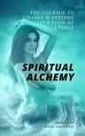 Sacredfire Robin - Spiritual Alchemy [eKönyv: epub,  mobi]
