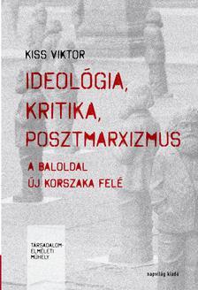Kiss Viktor - Ideológia, kritika, posztmarxizmus - ÜKH 2018