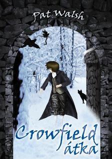 Pat Walsh - Crowfield átka