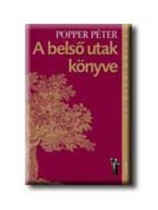 POPPER PÉTER - A BELSŐ UTAK KÖNYVE