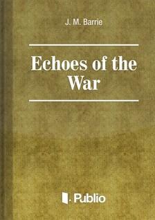 Barrie J. M. - Echoes of the War [eKönyv: pdf, epub, mobi]