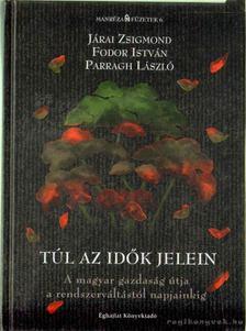 Fodor István, Járai Zsigmond, Parragh László - Túl az idők jelein [antikvár]