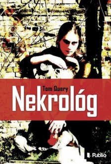 Query Tom - Nekrológ [eKönyv: epub, mobi]
