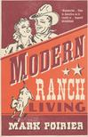 Poirier, Mark - Modern Ranch Living [antikvár]