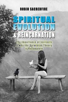 Sacredfire Robin - Spiritual Evolution and Reincarnation [eKönyv: epub, mobi]