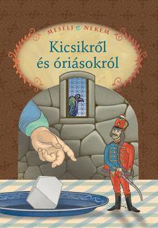 Luzsi Margó - MESÉLJ NEKEM 3. KICSIKRŐL ÉS ÓRIÁSOKRÓL