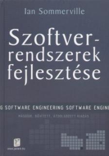 Ian Sommerville - SZOFTVERRENDSZEREK FEJLESZTÉSE - 2., BŐVÍTETT, ÁTDOLGOZOTT KIADÁS