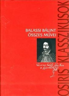 BALASSI BÁLINT - Balassi Bálint összes művei