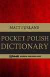 Purland Matt - Pocket Polish Dictionary [eKönyv: epub,  mobi]