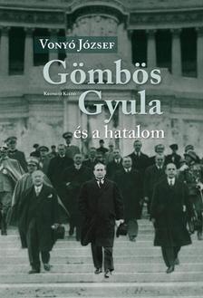 Vonyó József - Gömbös Gyula és a hatalom