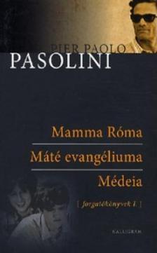 Pier Paolo Pasolini - MAMMA RÓMA - MÁTÉ EVANGÉLIUMA - MÉDEA - FORGATÓKÖNYVEK I.