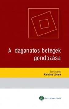 Kalabay László (szerk.) - A daganatos betegek gondozása