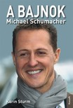 Karin Sturm - A bajnok - Michael Schumacher  [eKönyv: epub, mobi]<!--span style='font-size:10px;'>(G)</span-->