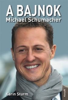 Karin Sturm - A bajnok - Michael Schumacher  [eKönyv: epub, mobi]