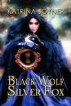 Joyner Katrina - Black Wolf,  Silver Fox [eKönyv: epub,  mobi]