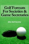 HYDE, ALAN - Golf Formats For Societies & Game Secretaries [eKönyv: epub,  mobi]