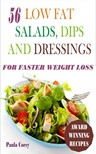 Corey Paula - 56 Low Fat Salads,  Dips And Dressings [eKönyv: epub,  mobi]