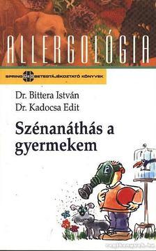 Bittera István, Kadocsa Edit - Szénanáthás a gyermekem [antikvár]