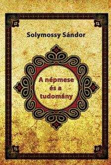 Solymossy Sándor - A népmese és a tudomány