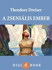 Theodore Dreiser - A zseniális ember [eKönyv: epub, mobi]