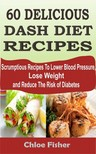 Fisher Chloe - 60 Delicious Dash Diet Recipes [eKönyv: epub,  mobi]