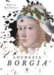 Maria BELLONCI - Lucrezia Borgia