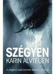 Karin Alvtegen - Szégyen [eKönyv: epub, mobi]<!--span style='font-size:10px;'>(G)</span-->