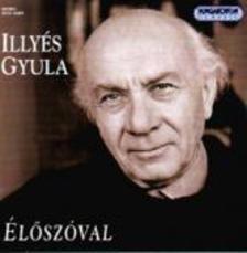ILLYÉS GYULA - Élőszóval - CD -