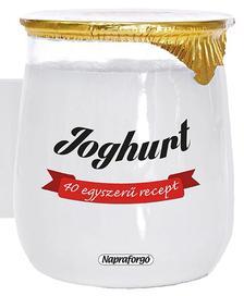 - Formás szakácskönyvek - 40 egyszerű recept : Joghurt