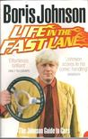 Johnson, Boris - Life in the Fast Lane - The Johnson Guide to Cars [antikvár]