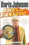 Johnson, Boris - Life in the Fast Lane - The Johnson Guide to Cars [antikvár]