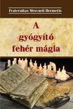 A gyógyító fehér mágia - A gyógyító fehér mágia<!--span style='font-size:10px;'>(G)</span-->