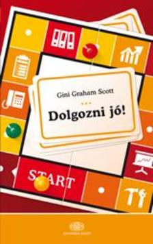 SCOTT, GINI GRAHAM - Dolgoznijó!