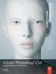 Adobe Creative Team - Adobe Photoshop CS6 Tanfolyam a könyvben