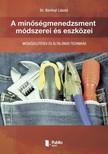 László Dr. Berényi - A minőségmenedzsment módszerei és eszközei [eKönyv: pdf, epub, mobi]<!--span style='font-size:10px;'>(G)</span-->