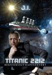 J I - Titanic 2212 - Rekviem egy kapitányért [eKönyv: pdf,  epub,  mobi]